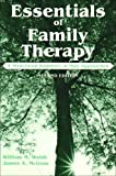 Essentials of Family Therapy : A Structured Summary of Nine Approaches, Walsh, William M. and McGraw, James A., 0891082972