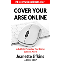 Cover Your Arse Online: A Guide To Protecting Your Online Business Assets