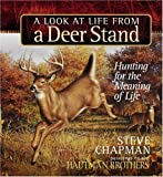 A Look at Life from a Deer Stand, Steve Chapman, 0736914889