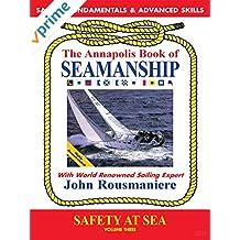 The Annapolis Book of Seamanship Sailing Fundamentals & Advanced Skills - Safety At Sea