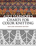 Alice Starmore's Charts for Color Knitting: New and Expanded Edition (Dover Knitting, Crochet, Tatting, Lace)
