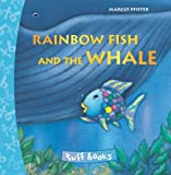 Rainbow Fish and the Whale, Marcus Pfister, 0735840164