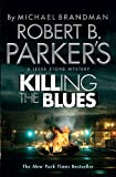 Robert B. Parker's Killing the Blues: A Jesse Stone Novel