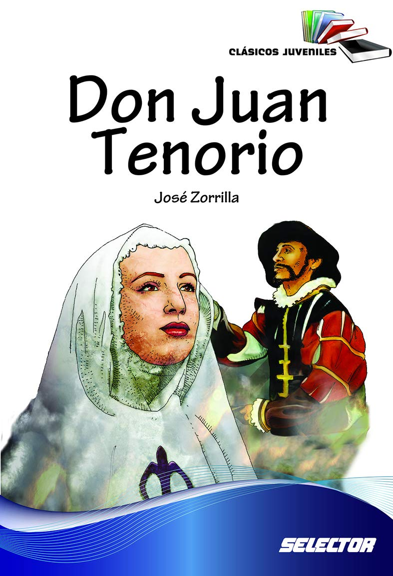 Amazon.com: Don Juan Tenorio (Spanish Edition) (9786074532005): Jose Zorrilla: Books