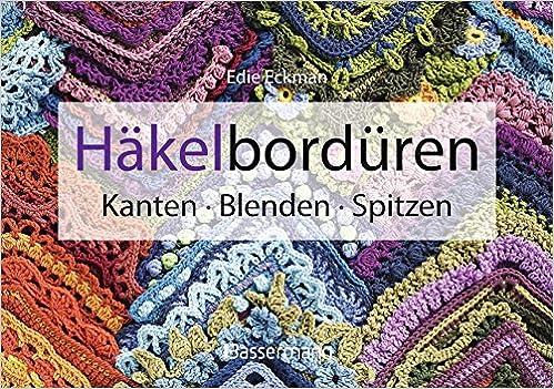 Häkelbordüren: Kanten, Blenden, Spitzen. 100 perfekte Ränder: Amazon ...