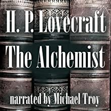 The Alchemist Audiobook by H. P. Lovecraft Narrated by Michael Troy