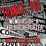 Thanks, PG!: Memoirs of a Tabloid Reporter | John Isaac Jones