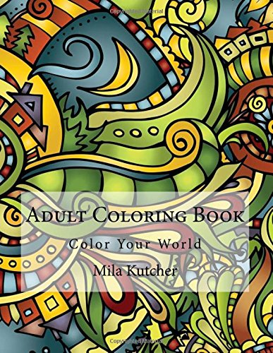 Adult Coloring Book: Color Your World pdf epub