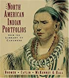 The North American Indian Portfolios from the Library of Congress: Bodmer--Catlin--McKenney and Hall (Tiny Folios (Paperback))