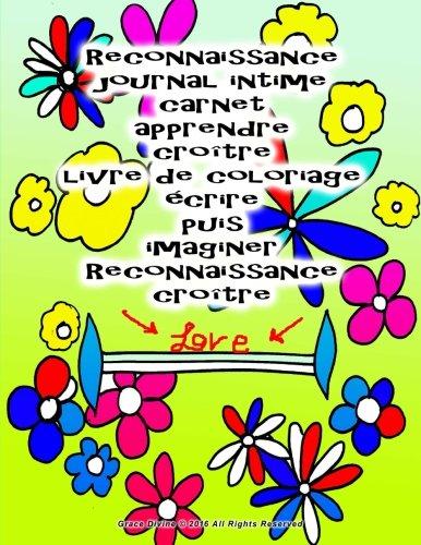 Reconnaissance journal intime carnet apprendre croître livre de coloriage écrire puis imaginer Reconnaissance croître (French Edition)