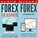 Forex: For Beginners + Strategies for Beginners and Experts Audiobook by Baron McBane Narrated by Mike Norgaard