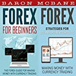 Forex: For Beginners + Strategies for Beginners and Experts | Baron McBane