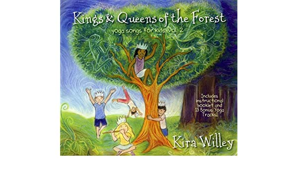 Kings & Queens Of The Forest: Yoga Songs For Kids Vol. 2 ...