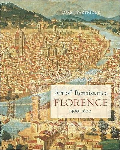 Art of Renaissance Florence 14001600 Loren Partridge