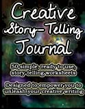 img - for Creative Story-Telling Journal: 50 simple, ready to use, story-telling worksheets designed to empower you to unleash your creative writing book / textbook / text book