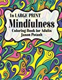 Mindfulness Coloring Book For Adults ( In Large Print) (The Stress Relieving Adult Coloring Pages)