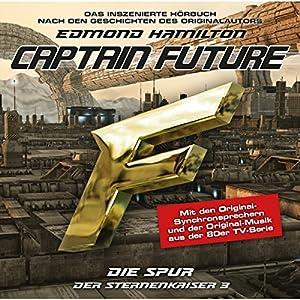 Die Spur (Captain Future - Der Sternenkaiser 3) Hörspiel