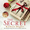 The Secret: The Number One Best-Selling Author of The Letter Audiobook by Kathryn Hughes Narrated by Rachel Atkins