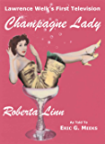 Lawrence Welk's First Television Champagne Lady Roberta Linn