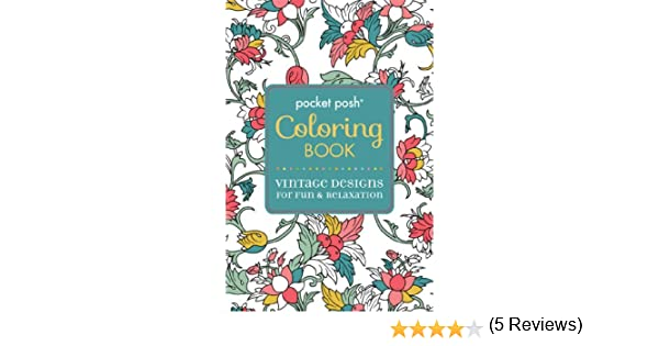 Pocket Posh Adult Coloring Book Vintage Designs For Fun Relaxation Andrews McMeel Publishing 9781449458737 Books