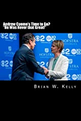 """Andrew Cuomo's Time to Go?  """"He Was Never that Great!"""": Andrew Cuomo says America was 'never that great.' Get rid of him instead of America! Paperback"""