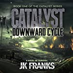 Catalyst Downward Cycle | J K Franks