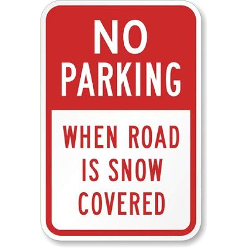 """No Parking When Road is Snow Covered Sign, 12""""x18"""": Amazon.com: Industrial & Scientific"""
