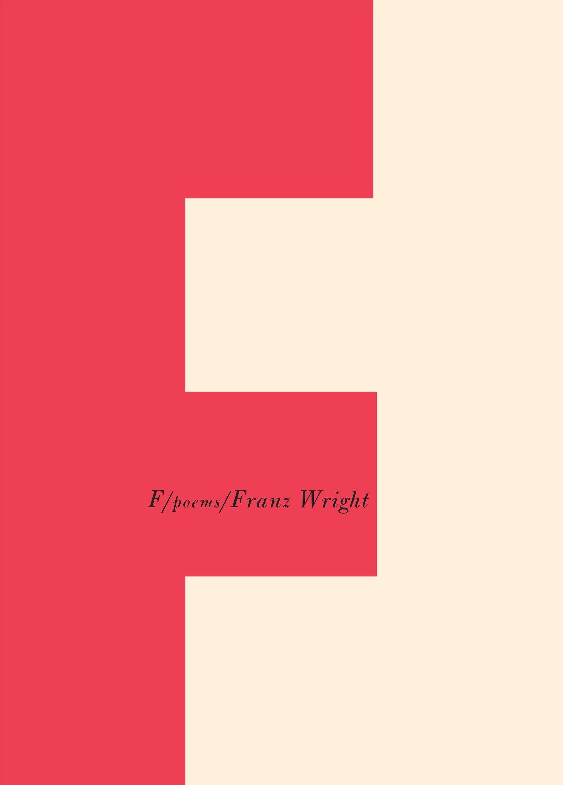 F: Poems: Franz Wright: 9780375712159: Amazon.com: Books