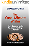 The One-Minute Writer: Sixty-Second Tricks to Master Writing (Write Well to Win)