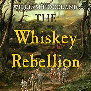 The Whiskey Rebellion Audiobook