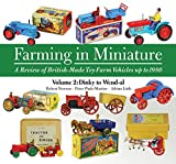 img - for Farming in Miniature - A Review of British-Made Toy Farm Vehicles up to 1980: Volume 2: Dinky to Wend-al book / textbook / text book