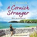 A Cornish Stranger Hörbuch von Liz Fenwick Gesprochen von: Anne Dover