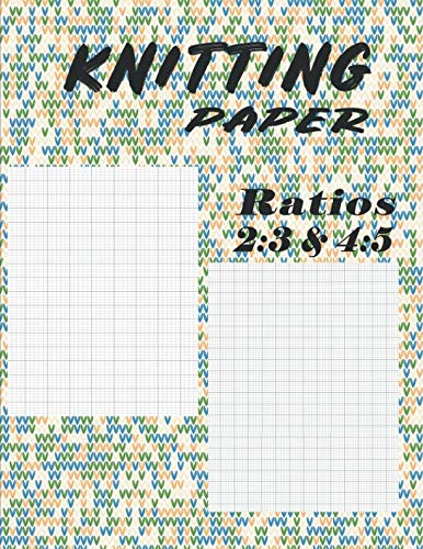 Knitting Paper Ratios 2:3 & 4:5: Two Ratios Grid & Graph Notebook - Pattern 3 (Combination Knitting Journal)