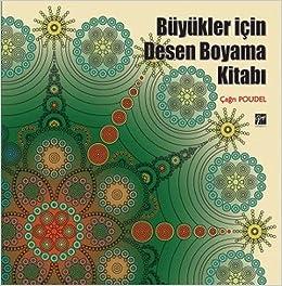 Buyukler Icin Desen Boyama Kitabi Cagry Poudel 9786053443254