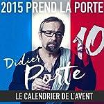 2015 prend la Porte - Le calendrier de l'avent du 16 au 31 mai 2015 | Didier Porte