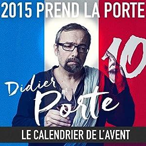 2015 prend la Porte - Le calendrier de l'avent du 16 au 31 mai 2015 Performance