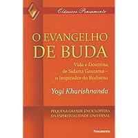 O Evangelho de Buda: Vida e Doutrina de Sidarta Gautama - O Inspirador do Budismo