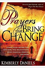 Prayers That Bring Change: Power-Filled Prayers that Give Hope, Heal Relationships, Bring Financial Freedom and More! Kindle Edition