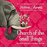 Church of the Small Things: The Million Little Pieces That Make Up a Life | The Pioneer Woman Ree Drummond - foreword,Melanie Shankle