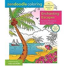 Zendoodle Coloring: Enchanting Escapes: Fantastic Retreats to Color and Display