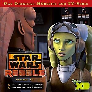 Die Reise der Purrgils / Der Freiheitskämpfer (Star Wars Rebels 14) Hörspiel