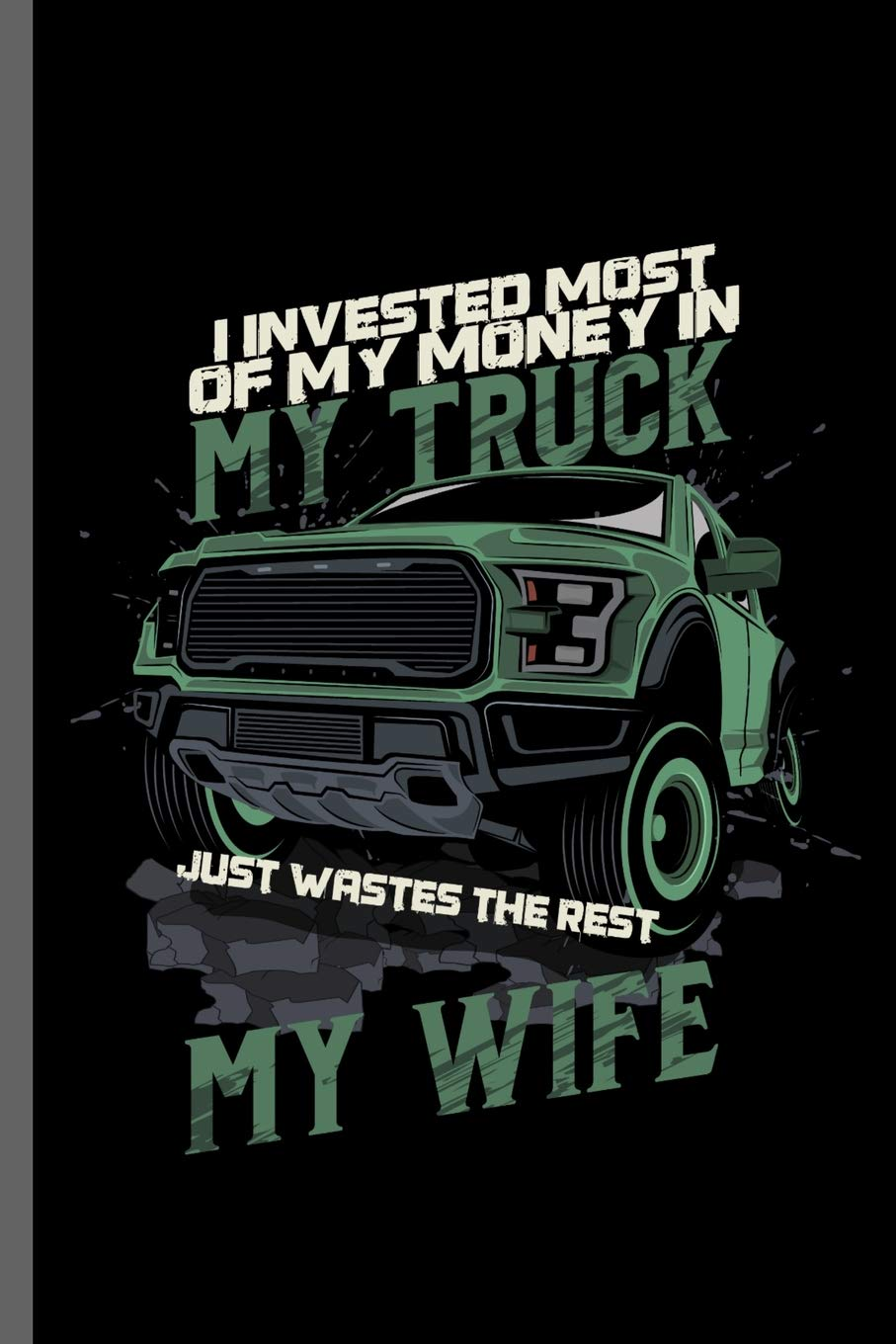 Customize My Truck >> Buy I Invested Most Of My Money In My Truck Just Wastes The