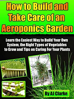 How To Build And Take Care Of An Aeroponic Garden Learn