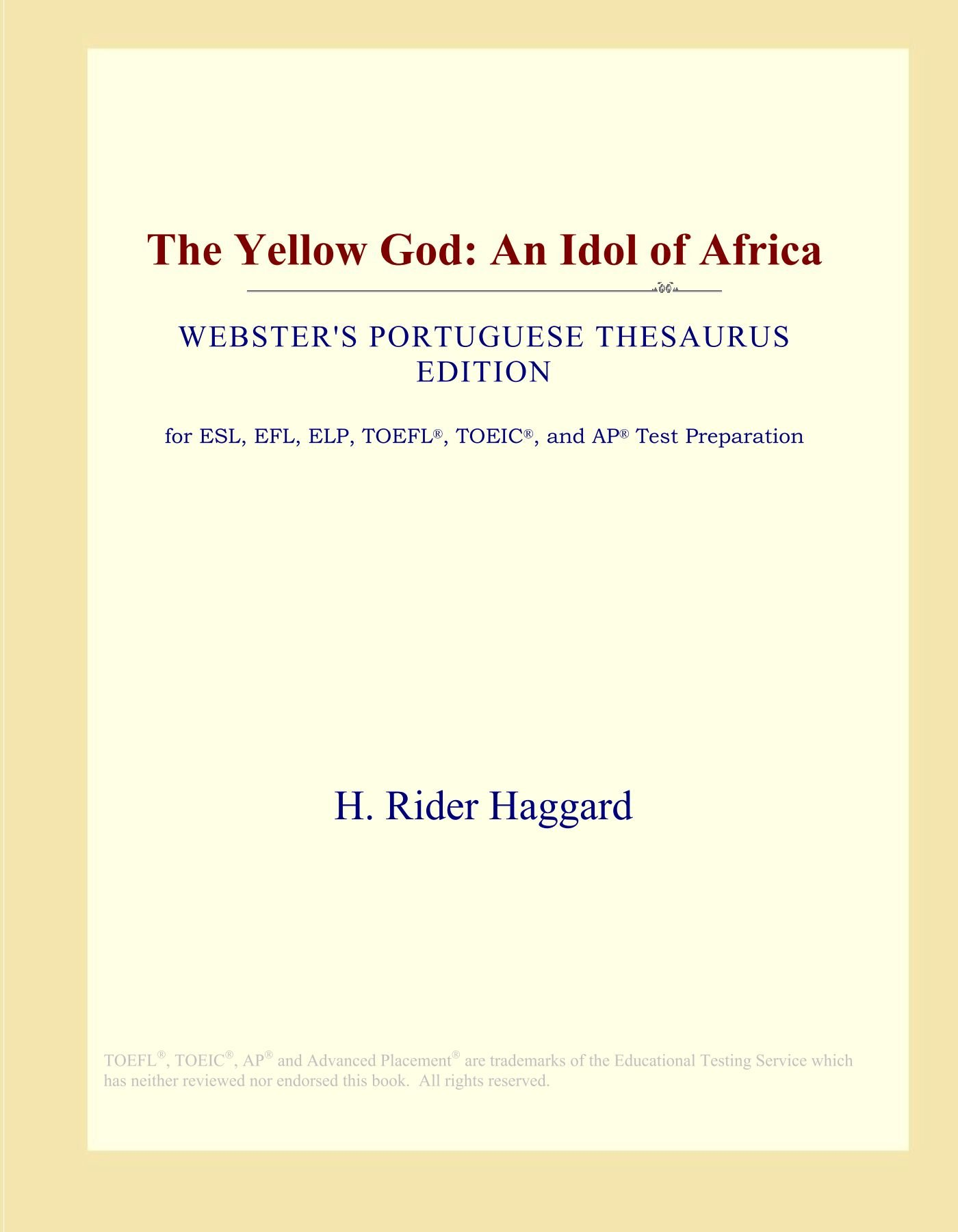 The Yellow God: An Idol of Africa (Webster's Portuguese Thesaurus Edition) pdf epub