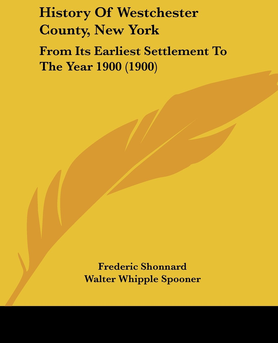 Read Online History Of Westchester County, New York: From Its Earliest Settlement To The Year 1900 (1900) ebook