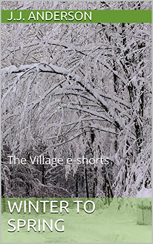 Book cover image for Winter to Spring: The Village e-shorts Vol 1 (The Village; A Year in Twelve Tales)