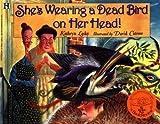 She's Wearing a Dead Bird on Her Head!, Kathryn Lasky, 0786811641
