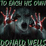 To Each His Own | Donald Wells