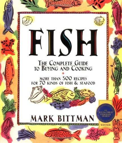 Fish: The Complete Guide to Buying and (Cooking Fish)