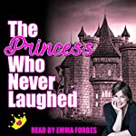 The Princess Who Never Laughed | Tim Firth,Tim De Jongh